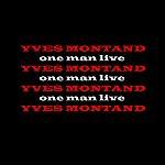 Yves Montand One Man Live