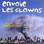 Didier Barbelivien Envoie Les Clowns