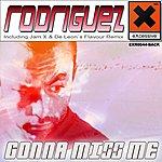Los Rodriguez U Gonna Miss Me (4-Track Maxi-Single)