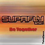 Supafly Inc. Be Together (17-Track Maxi-Single)