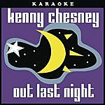 Kenny Chesney Out Last Night (Karaoke)(Single)