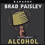 Brad Paisley Alcohol (Karaoke)(Single)