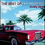 Bill Withers Lovely Day: The Best Of...
