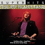 The Jeff Healey Band Super Hits: Jeff Healey