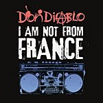 Don Diablo I Am Not From France (7-Track Maxi-Single)