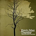 Kevin Max Traveler (Mora Brothers Remixes) (5-Track Maxi-Single)