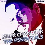 Kerri Chandler The Essentials