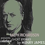 Henry James Ralph Richardson Presents A Selection Of Short Stories By Henry James