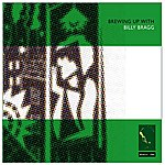 Billy Bragg Brewing Up With Billy Bragg (Bonus Tracks)