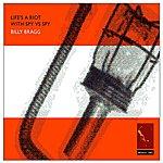 Billy Bragg Life's A Riot With Spy Vs Spy (Bonus Tracks)