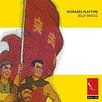 Billy Bragg Workers Playtime(Bonus Tracks)