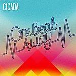 Cicada One Beat Away (9-Track Maxi-Single)