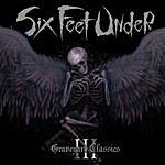 Six Feet Under Graveyard Classics 3