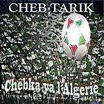 Cheb Tarik Chebka Ya L'algérie (Single)
