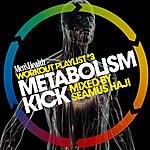 Seamus Haji Men's Health Playlist Workout Vol. 3: Metabolism Kick Mixed By Seamus Haji