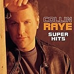 Collin Raye Super Hits