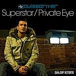 Pulsedriver Superstar / Private Eye (13-Track Maxi-Single)