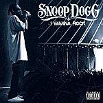 Snoop Dogg I Wanna Rock (Single)(Parental Advisory)