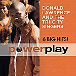 Donald Lawrence & The Tri-City Singers Power Play (6 Big Hits)