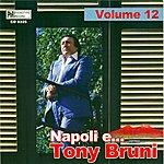 Tony Bruni Napoli E....tony Bruni, Vol. 12