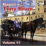 Tony Bruni Napoli E...tony Bruni, Vol. 11
