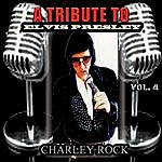 Charley Rock A Tribute To Elvis Presley - Vol. 4