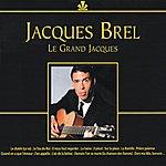 Jacques Brel Jacques Brel, Le Grand Jacques