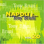 Tony Bruni Napoli E... Tony Bruni, Vol. 20