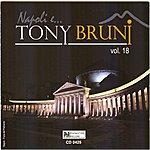 Tony Bruni Napoli E... Tony Bruni, Vol. 18