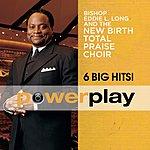 Bishop Eddie L. Long Power Play (6 Big Hits)
