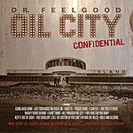 Dr. Feelgood Oil City Confidential (Original Soundtrack Recording)