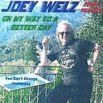 Joey Welz On My Way To A Better Day