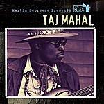 Taj Mahal Martin Scorsese Presents The Blues: Taj Mahal