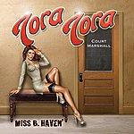 Tora Tora Miss B. Haven
