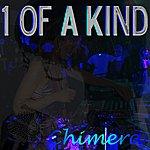 Chimera 1 Of A Kind (2-Track Single)