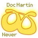 Doc Martin Never