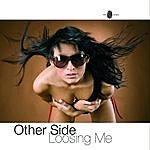 Other Side Loosing Me - Single