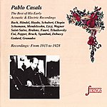 Pablo Casals The Best Of His Early Acoustic & Electric Recordings