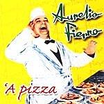 Aurelio Fierro Aurelio Fierro 'a Pizza
