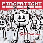 Fingertight Guilt (Hold Down)(Single)