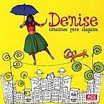 Denise Canciones Para Chiquitos