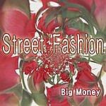 Big Money Street Fashion