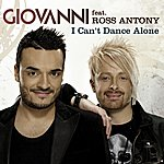Giovanni I Can't Dance Alone (Feat. Ross Antony) (2-Track Single)