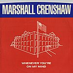 Marshall Crenshaw Whenever You're On My Mind / Jungle Rock (Digital 45)