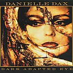 Danielle Dax Dark Adapted Eye