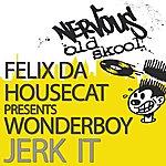 Felix Da Housecat Jerk It (3-Track Maxi-Single)
