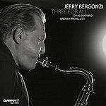Jerry Bergonzi Three For All