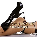 Calderone Inc. This Is My Time (2-Track Single)
