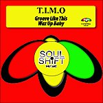 Timo Groove Like This/Waz Up Baby