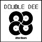 Double Dee After Hours (3-Track Maxi-Single)